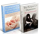 ~Sleeping Patterns After Birth And Postpartum Depression Bundle~ Overcome Sleep Problems and Postpartum Depression Today!: Learn how to Cure Postpartum ... and Sleep Cycles For Mothers and Babies)