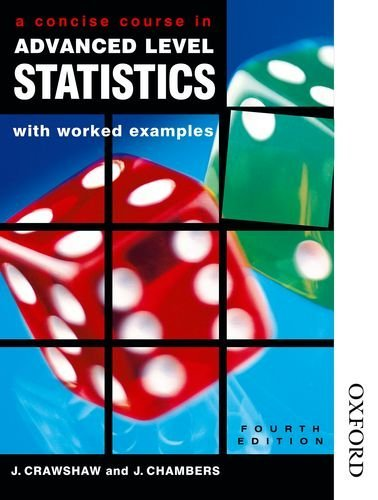 A Concise Course in Advanced Level Statistics: With Worked Examples by J. Crawshaw (2001-05-23)