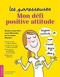 Telecharger Livres Les Paresseuses Mon defi positive attitude (PDF,EPUB,MOBI) gratuits en Francaise