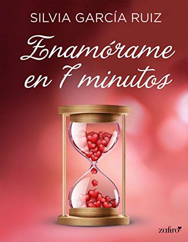 Enamórame en 7 minutos (Volumen independiente) de [Ruiz, Silvia García, García Ruiz, Silvia]