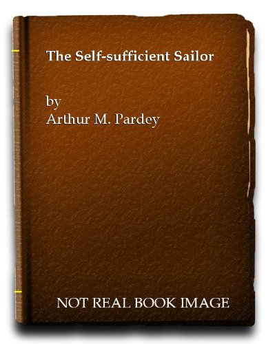 The Self-sufficient Sailor por Larry Pardey