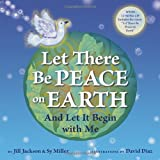 Let There be Peace on Earth: And Let it Begin with ME