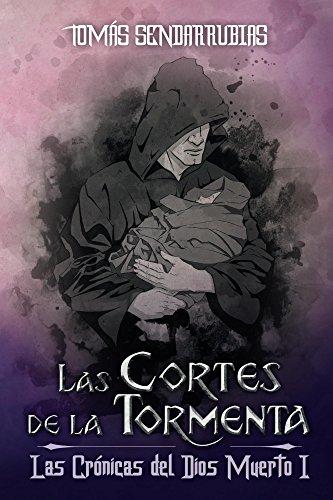 LAS CORTES DE LA TORMENTA: LAS CRÓNICAS DEL DIOS MUERTO I eBook ...