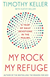 My Rock; My Refuge: A Year of Daily Devotions in the Psalms (US title: The Songs of Jesus) (English Edition)