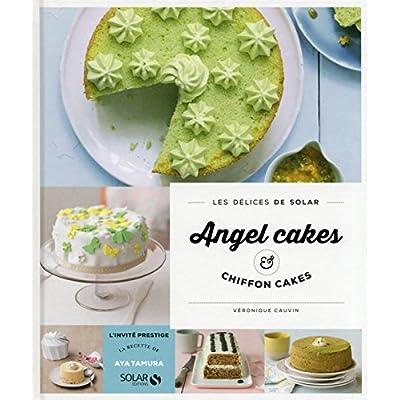 Angel Cakes & Chiffon Cakes - Les délices de Solar