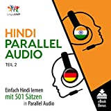 Hindi Parallel Audio - Einfach Hindi Lernen mit 501 Sätzen in Parallel Audio - Teil 2 [Hindi Parallel Audio - Easy Hindi Learning with 501 sentences in Parallel Audio - Part 2]