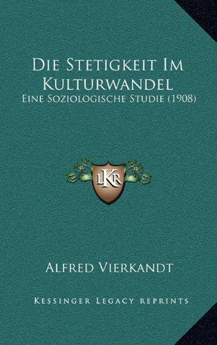 Die Stetigkeit Im Kulturwandel: Eine Soziologische Studie (1908)