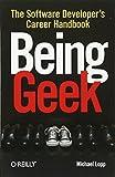 Being Geek: The Software Developers Career Handbook by Michael Lopp (2010-08-13)