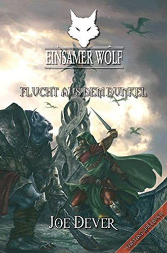 Einsamer Wolf 01 - Flucht aus dem Dunkeln