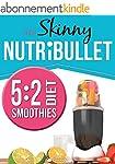 The Skinny NUTRiBULLET 5:2 Diet Smoot...