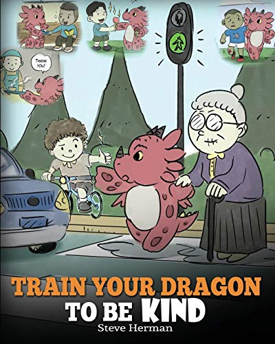 Download epub train your dragon to be kind a dragon book to teach train your dragon to be kind a dragon book to teach children about kindness a cute children story to teach kids to be kind caring giving and thoughtful ccuart Gallery