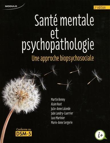 Sante Mentale et Psychopathologie une Approche Biopsychosociale (2ed)