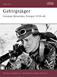 Gebirgsjäger: German Mountain Trooper 1939-45 (Warrior, Band 74)