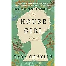 The House Girl by Tara Conklin (2013-02-12)