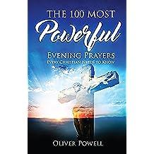 Prayer: The 100 Most Powerful Evening Prayer Every Christian Needs To Know (Christian Prayer Book 2) (English Edition)