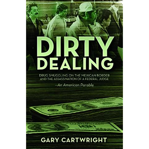 Dirty Dealing: Drug Smuggling on the Mexican Border and the