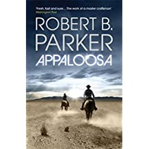 Appaloosa (Virgil Cole & Everett Hitch Series)