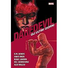 Gli ultimi giorni. Daredevil collection