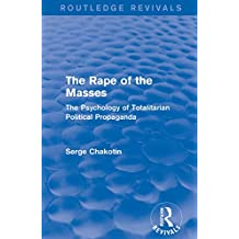 Routledge Revivals: The Rape of the Masses (1940): The Psychology of Totalitarian Political Propaganda