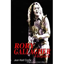 Rory Gallagher: A Biography