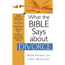 What The Bible Says About Divorce (What the Bible Says About...) (English Edition)
