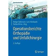 Operationsberichte Orthopädie und Unfallchirurgie