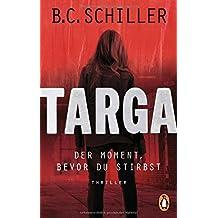 Targa - Der Moment, bevor du stirbst: Thriller