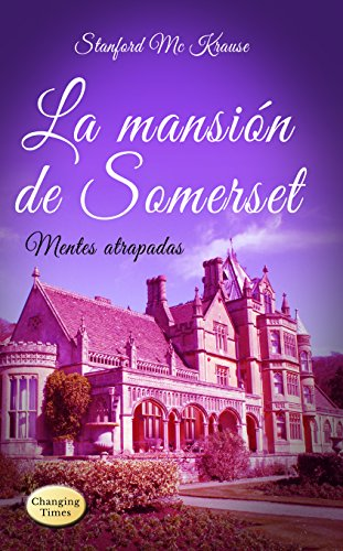 Descargar Libro La mansión de Somerset: Misterio y pasión sobrenatural (Mentes atrapadas nº 3) de Stanford Mc Krause