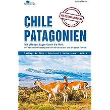 Chile und Patagonie: Das komplette Reisehandbuch