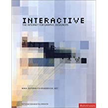 Interactive: The Internet for Graphic Designers (Digital Media Design) by Farrington, Paul, Holzschlag, Molly E. (2002) Hardcover