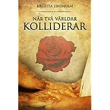 När två världar kolliderar (Swedish Edition)