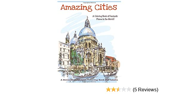 Amazing Cities A Coloring Book Of Fantastic Places In The World Adult Books Volume 1