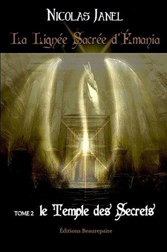 La Lignee Sacrée d'Emania -Tome 2 le Temple des Secrets
