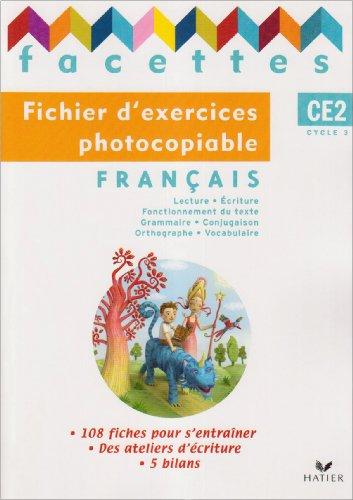 Français CE2 Facettes : Fichier d'exercices photocopiable par Michèle Schöttke
