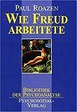 Image de Wie Freud arbeitete: Berichte von Patienten aus erster Hand