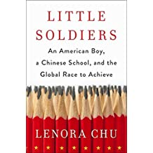 Little Soldiers: An American Boy, a Chinese School and the Global Race to Achieve (English Edition)