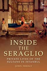 Inside the Seraglio: Private Lives of the Sultans in Istanbul hier kaufen