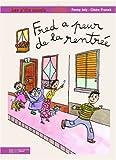 Fred a peur de la rentrée   Joly, Fanny. Auteur