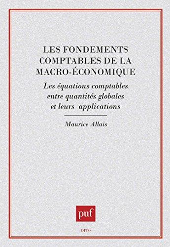 Les fondements comptables de la macro-économique : les équations comptables entre quantités globales et leurs applications