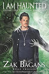 I am Haunted: Living Life Through the Dead by Zak Bagans (2015-02-10)