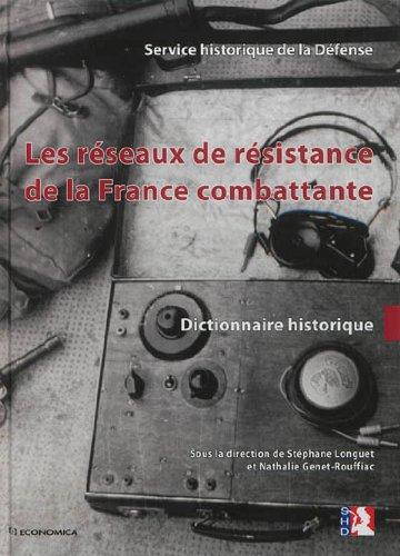 Réseaux de résistance de la France combattante (Les) - Dictionnaire historique