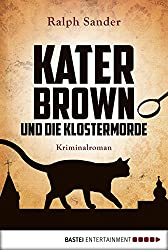 Kater Brown und die Klostermorde: Kriminalroman (Ein Kater-Brown-Krimi 1)