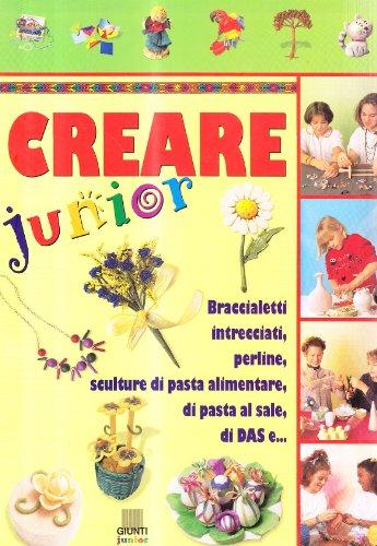 Creare junior (Manuabili per ragazzi)