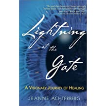 Lightning at the Gate by Achterberg, Jeanne (2002) Hardcover
