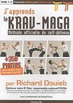 J'apprends le Krav-Maga - Méthode officielle de self-défense Tome 1 de Richard Douieb