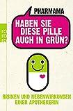 Image de Haben Sie diese Pille auch in Grün?: Risiken und Nebenwirkungen einer Apothekerin