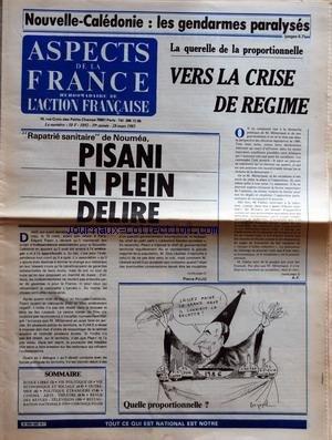 ASPECTS DE LA FRANCE [No 1892] du 28/03/1985 - NOUVELLE CALEDONIE - LES GENDARMES PARALYSES - RAPATRIE SANITAIRE DE NOUMEA - PISANI EN PLEIN DELIRE PAR PIERRE PUJO - SOMMAIRE - ECOLE LIBRE - VIE POLITIQUE - VIE ECONOMIQUE ET SOCIALE - OUTRE MER - POLITIQUE ETRANGERE - CINEMA - ARTS - THEATRE - REVUE DES REVUES - TELEVISION - RESTAURATION NATIONALE - CHRONIQUES - LA QUERELLE DE LA PROPORTIONNELLE - VERS LA CRISE DE REGIME PAR AF