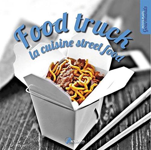 FOOD TRUCK: LA CUISINE STREET FOOD par Collectif