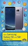 Dein Samsung Galaxy S8 und S8+: Einfach alles können
