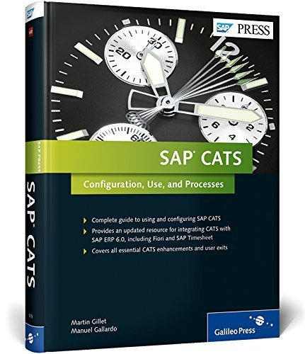 SAP CATS: Configuration, Use, and Processes 1st edition by Manuel Gallardo, Martin Gillet (2014) Hardcover par Martin Gillet Manuel Gallardo